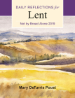 Not by Bread Alone: Daily Reflections for Lent 2019 Cover Image