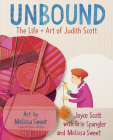 Unbound: The Life and Art of Judith Scott Cover Image
