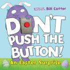 Don't Push the Button!: An Easter Surprise Cover Image