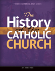 The History of the Catholic Church (Encountering Jesus) Cover Image
