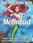 Mermaid Coloring Book: A Mermaid Coloring Book for Adults Featuring Beautiful Mermaids and Relaxing Ocean Scenes Cover Image