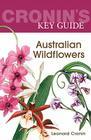 Cronin's Key Guide: Australian Wildflowers Cover Image