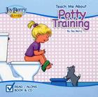Teach Me about Potty Training [With CD (Audio)] (Teach Me about Books (Joy Berry Books)) Cover Image