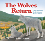 The Wolves Return: A New Beginning for Yellowstone National Park Cover Image