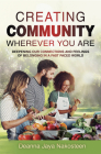 Creating Community: Deepening Our Connections and Feelings of Belonging in a Fast-Paced World Cover Image