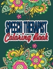 Speech Therapist Coloring Book: Great Speech Therapist Christmas Gift - Unique Speech Therapist Gift Ideas Cover Image