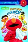 Elmo Says Achoo! (Sesame Street) Cover Image