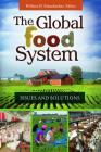 The Global Food System: Issues and Solutions Cover Image