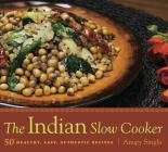 The Indian Slow Cooker: 50 Healthy, Easy, Authentic Recipes Cover Image