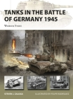 Tanks in the Battle of Germany 1945: Western Front (New Vanguard) Cover Image