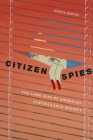 Citizen Spies: The Long Rise of America's Surveillance Society Cover Image