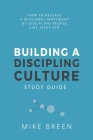 Building A Discipling Culture Study Guide Cover Image