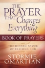 The Prayer That Changes Everything: Book of Prayers Cover Image
