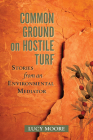 Common Ground on Hostile Turf: Stories from an Environmental Mediator Cover Image
