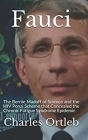 Fauci: The Bernie Madoff of Science and the HIV Ponzi Scheme that Concealed the Chronic Fatigue Syndrome Epidemic Cover Image