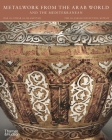 Metalwork from the Arab World and the Mediterranean Cover Image