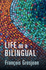 Life as a Bilingual: Knowing and Using Two or More Languages Cover Image