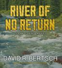 River of No Return: A Jake Trent Novel (Jake Trent Novels #2) Cover Image