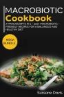 Macrobiotic Cookbook: MEGA BUNDLE - 7 Manuscripts in 1 - 300+ Macrobiotic - friendly recipes for a balanced and healthy diet Cover Image