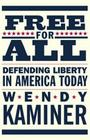 Free for All: Defending Liberty in America Today Cover Image