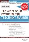 The Older Adult Psychotherapy Treatment Planner, with Dsm-5 Updates, 2nd Edition (PracticePlanners) Cover Image