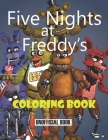 Five Nights at Freddy's Coloring Book: Five Nights At Freddy's Coloring Book: An Interesting Coloring Book For Kids To Relax. Plenty Of Illustrations Cover Image