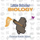 Little Scholar: Biology: An Introduction to Biology Terms for Infants and Toddlers Cover Image