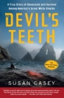 The Devil's Teeth: A True Story of Obsession and Survival Among America's Great White Sharks Cover Image