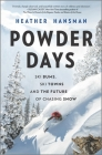 Powder Days: Ski Bums, Ski Towns and the Future of Chasing Snow Cover Image