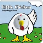 Little Chicken: Finger Puppet Book: (Finger Puppet Book for Toddlers and Babies, Baby Books for First Year, Animal Finger Puppets) (Little Finger Puppet Board Books #FING) Cover Image