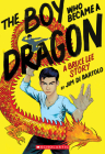 The Boy Who Became a Dragon: Bruce Lee Story Cover Image