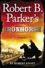 Robert B. Parker's Ironhorse Cover Image