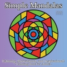 Simple Mandalas - Calming, Motivational, and Inspirational!: Coloring Book for Adults Cover Image