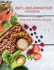 Anti-Inflammatory Cookbook: Easy and Healthy Recipes Cover Image