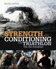 Strength and Conditioning for Triathlon: The 4th Discipline Cover Image