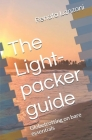The Light-packer guide: Globetrotting on bare essentials Cover Image