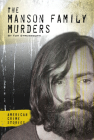 The Manson Family Murders (American Crime Stories) Cover Image