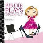 Birdie Plays Dress-Up (Birdie Series) Cover Image