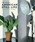 The Art of American Still Life: Audubon to Warhol Cover Image