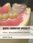 Dental Laboratory Specialty: Volume 1. General Dental Laboratory Experience Cover Image