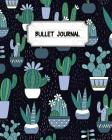 Bullet Journal: 150 Pages Cactus Pattern Dotted Journal - 8x10 (Bullet Journal Notebook) - With Bullet Journal Ideas: Bullet Journal N Cover Image