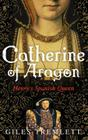 Catherine of Aragon: Henry's Spanish Queen Cover Image