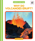 Why Do Volcanoes Erupt? (Science Questions) Cover Image