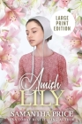 Amish Lily LARGE PRINT: Amish Romance Cover Image