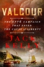 Valcour: The 1776 Campaign That Saved the Cause of Liberty Cover Image