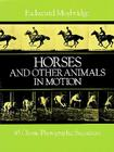 Horses and Other Animals in Motion: 45 Classic Photographic Sequences Cover Image