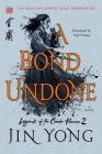 A Bond Undone: The Definitive Edition (Legends of the Condor Heroes #2) Cover Image