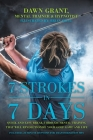 7 Strokes in 7 Days: Quick and Easy Break-Through Mental Training That Will Revolutionize Your Golf Game and Life Cover Image