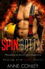Spin the Bottle (Playing with Fire #3) Cover Image
