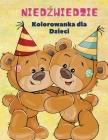 Niedźwiedzie Kolorowanka dla Dzieci: Niedźwiedzie Kolorowanka dla dzieci! Unikalna kolekcja stron do kolorowania dla dzieci w wieku 3+ Cover Image